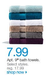 $7.99 Apt. 9 bath towels. Select styles. Shop now. reg. 17.99