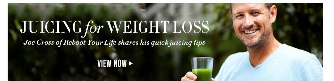 JUICING FOR WEIGHT LOSS - Joe Cross of Reboot Your Life shares his quick juicing tips - VIEW NOW