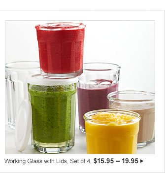 Working Glass with Lids, Set of 4, $15.95 - 19.95