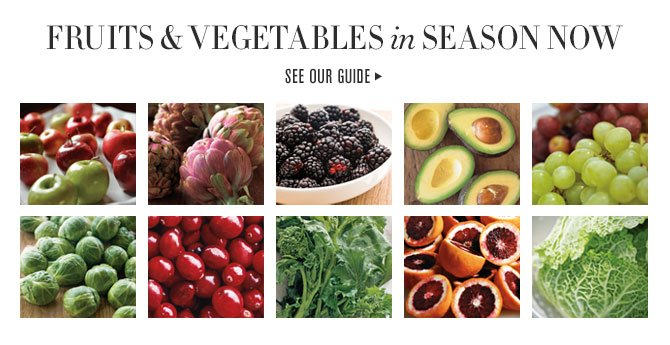 FRUITS AND VEGETABLES IN SEASON NOW - SEE OUR GUIDE