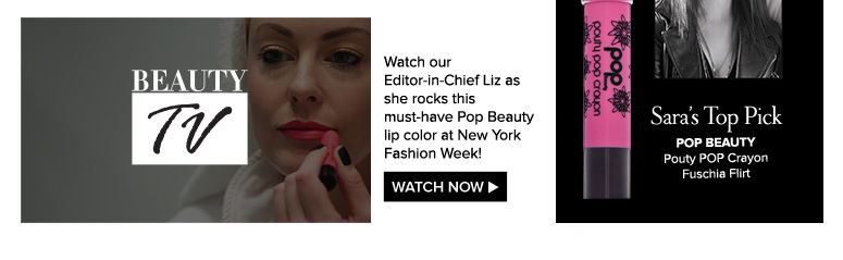 Beauty TV Watch our Editor-in-Chief Liz as she rocks this must-have Pop Beauty lip color at New York Fashion Week! Watch Now>>