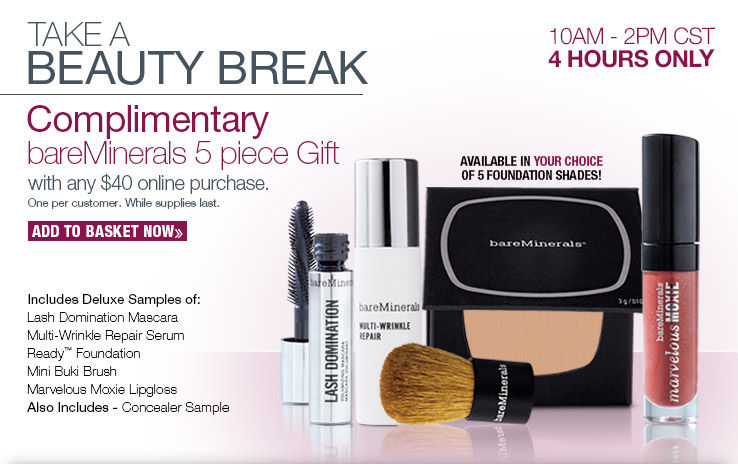 Complimentary bareMinerals 5 piece Gift with any $40 online purchase. ADD TO BASKET NOW.