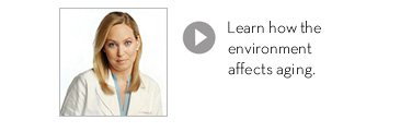 Learn how the environment affects aging.