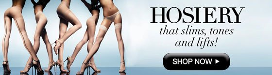 Hosiery that Slims, Tones and Lifts!