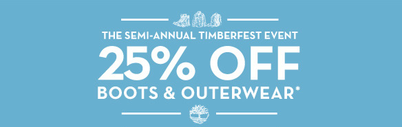The Semi-Annual TimberFest Event - 25% Off Boots & Outerwear*