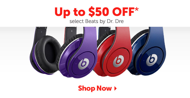 Up to $50 OFF* select Beats by Dr. Dre - Shop Now