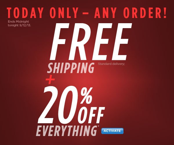 Ship Free TODAY Only + Everything's 20% Off