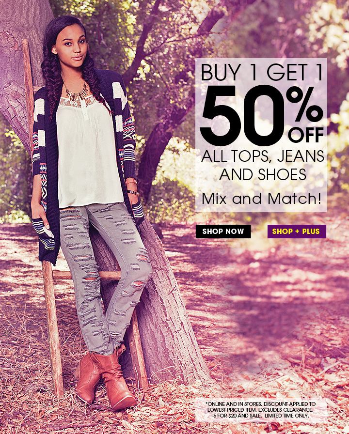 Buy 1 Get 1 50% OFF All Tops, Jeans and Shoes - Mix & Match!
