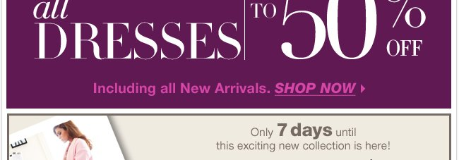 Unbelievable NY Deals + up to 50% off ALL dresses! Shop Now!