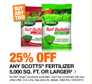 25% OFF When You Buy 2 bags of Scotts Fertilizer
