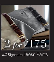 2 for $175 USD - Signature Dress Pants