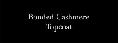 Bonded Cashmere Topcoat