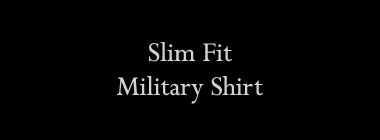 Slim Fit Military Shirt