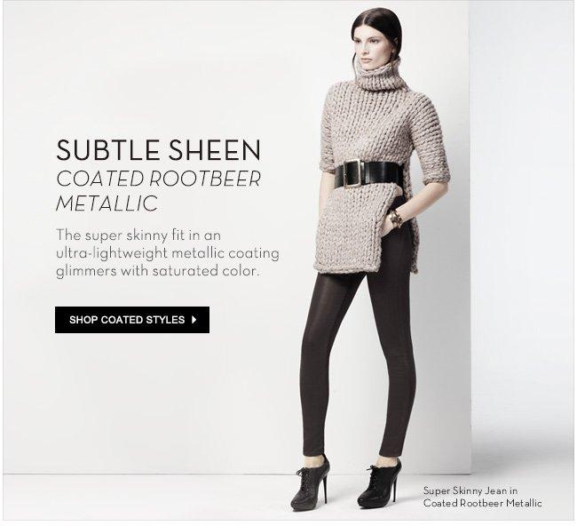 Subtle Sheen | Shop Coated