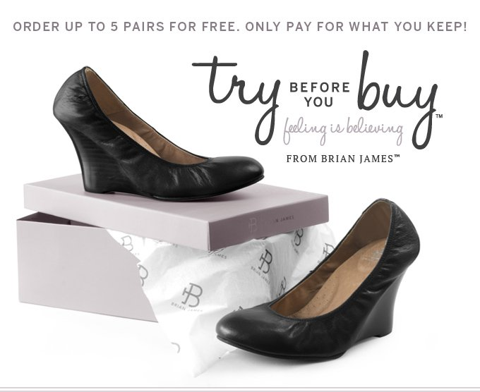 Order up to 5 pairs for free. Only pay for what you keep! Try Before You Buy: Feeling is Believing. From Brian James.