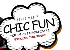 Trend Watch - Chic Fun