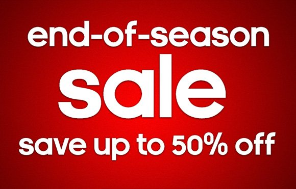 end–off–season sale save up to 50% off