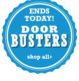DOORBUSTERS. Ends today! SHOP ALL
