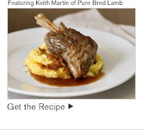 Featuring Keith Martin of Pure Bred Lamb -- Get the Recipe