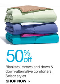 50% off  Blankets, throws and down & down-alternative comforters. Select styles. shop now