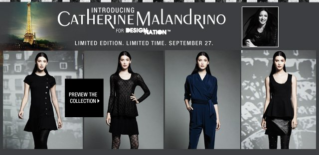Introducing Catherine Malandrino for Design Nation. Limited Edition. Limited Time. September 27.  Preview the collection