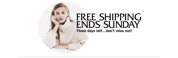 Free Shipping ends Sunday