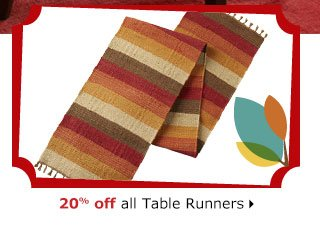 20% off all Table Runners