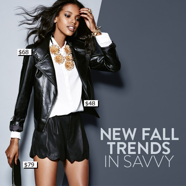 NEW FALL TRENDS IN SAVVY