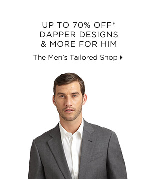 Up To 70% Off* Dapper Designs & More For Him
