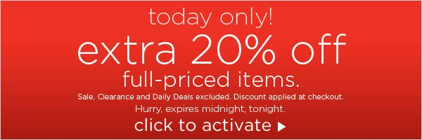 Today Only: Extra 20% off all full-priced items.
