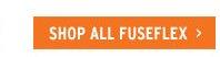 Shop all Fuseflex