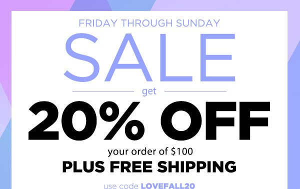 Sale! Get 20% Off $100! Plus Free Shipping!