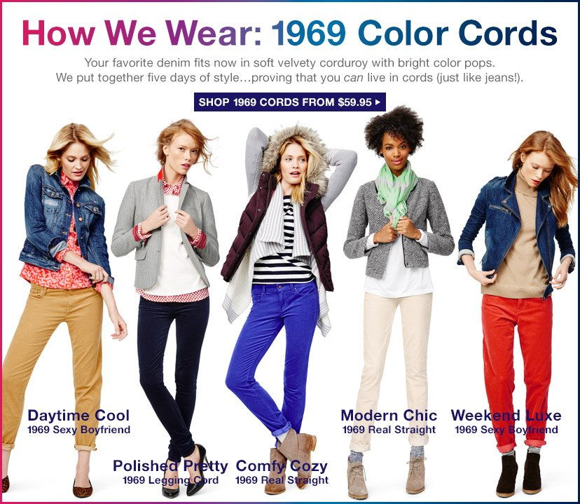 How We Wear: 1969 Color Cords | SHOP 1969 CORDS FROM $59.95