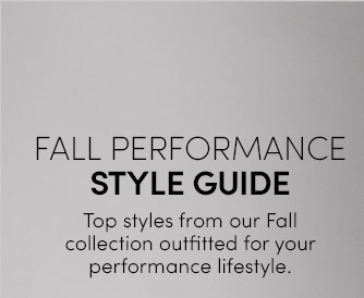FALL PERFORMANCE STYLE GUIDE