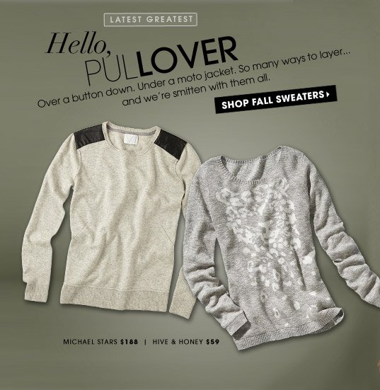 Hello, PULLOVER. SHOP FALL SWEATERS
