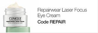 Repairwear Laser Focus Eye Cream. Code REPAIR.