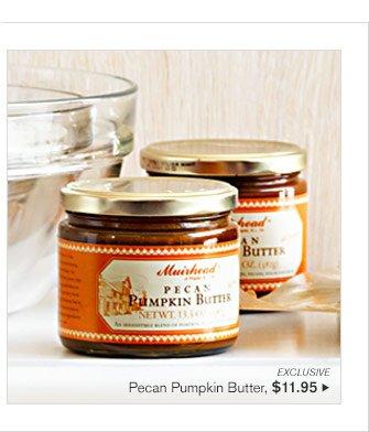 EXCLUSIVE - Pecan Pumpkin Butter, $11.95