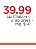 39.99 Liz Claiborne wrap dress ›  reg. $60