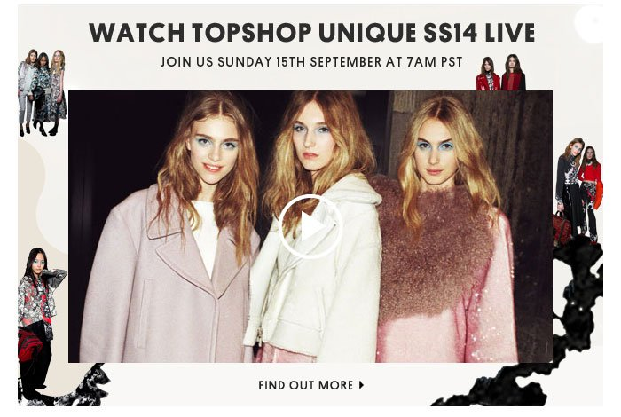 Watch Topshop Unique SS14 live - Find out more