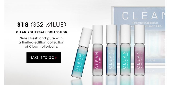 $18 | $32 VALUE. Clean Rollerball Collection. Smell fresh and pure with a limited-edition collection of Clean rollerballs. TAKE IT TO GO