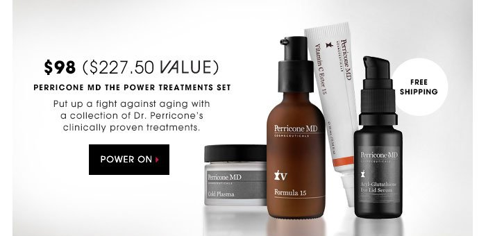 $98 | $227.50 VALUE. Perricone MD The Power Treatments Set. Put up a fight against aging with a collection of Dr. Perricone's clinically proven treatments. POWER ON. Free shipping!