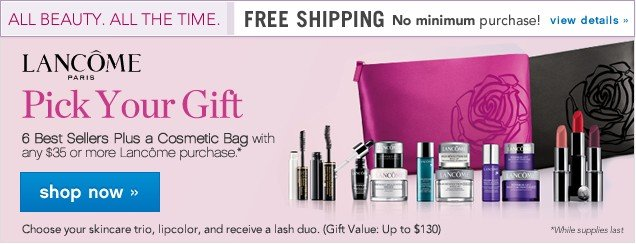 Lancome Pick Your Gift. Shop now. Free shipping with no minimum purchase. View details.