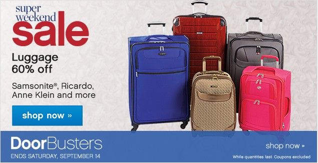 Super Weekend Sale. Luggage 60% off. Shop now.