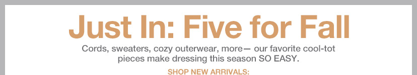 Just In: Five for Fall | SHOP NEW ARRIVALS: