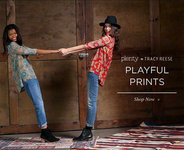 Plenty. PLAYFUL PRINTS. Shop Now.