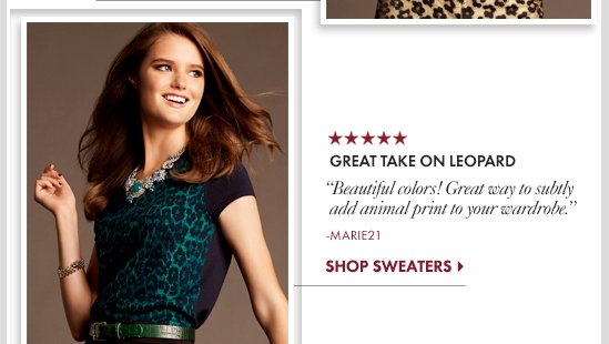 Great Take On Leopard Beautiful colors! Great way to subtly Add animal print to your wardrobe.  SHOP SWEATERS