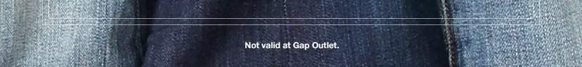 Not valid at Gap Outlet.