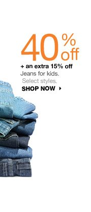 40% off + an extra 15% off Jeans for kids. Select styles. shop now