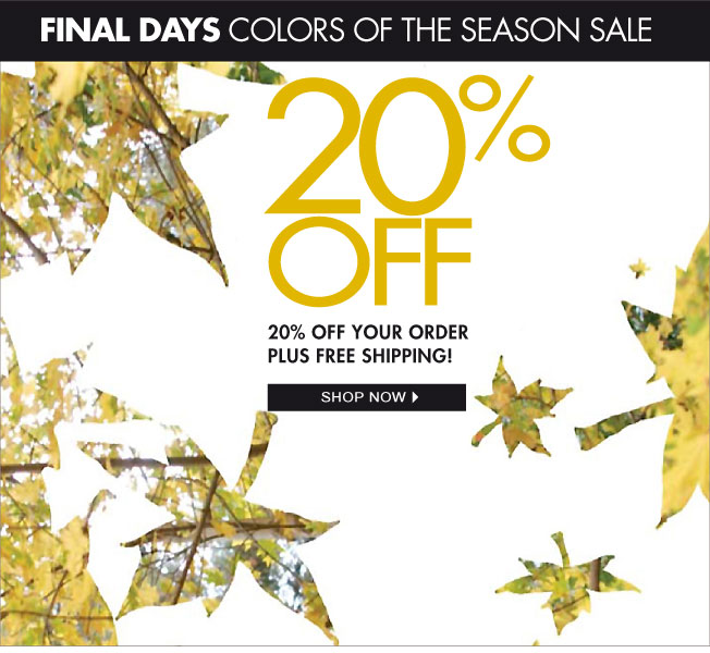 20% off! Colors of the Season Sale!