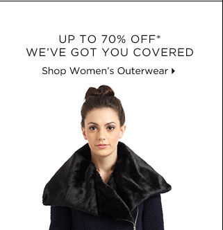 Up To 70% Off* We've Got You Covered